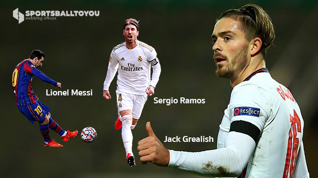 Lionel Messi , Sergio Ramos , Jack Grealish